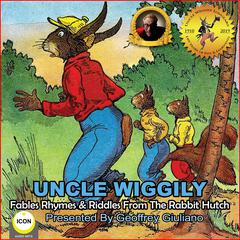 Uncle Wiggily Fables Rhymes & Riddles From The Rabbit Hutch  Audiobook, by Howard Garis