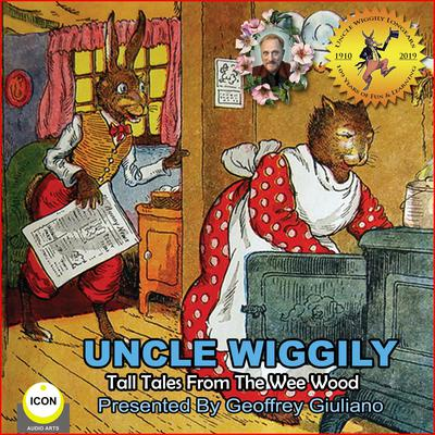 Uncle Wiggily Tall Tales From The Wee Wood Audiobook, by Howard Garis