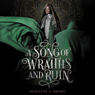A Song of Wraiths and Ruin Audiobook, by Roseanne A. Brown