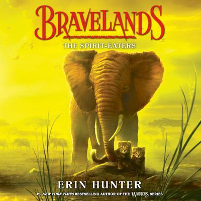Bravelands: The Spirit-Eaters (Bravelands, #5) Audiobook, by