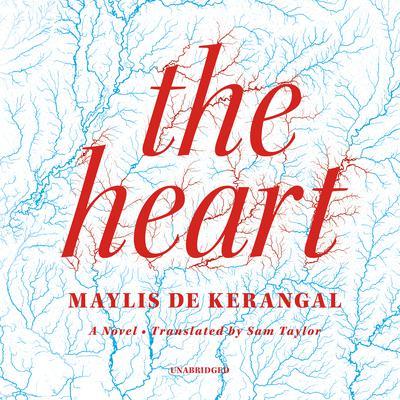 The Heart Audiobook, by Maylis de Kerangal