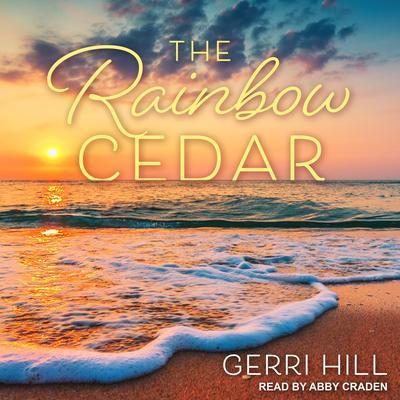 The Rainbow Cedar Audiobook, by Gerri Hill