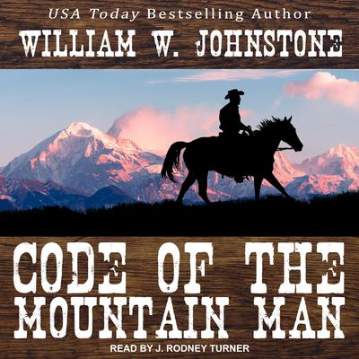 Code of the Mountain Man Audiobook, by