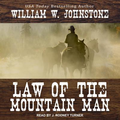 Law of the Mountain Man Audiobook, by William W. Johnstone
