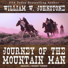 Journey of the Mountain Man Audiobook, by William W. Johnstone