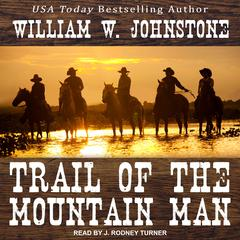 Trail of the Mountain Man Audiobook, by