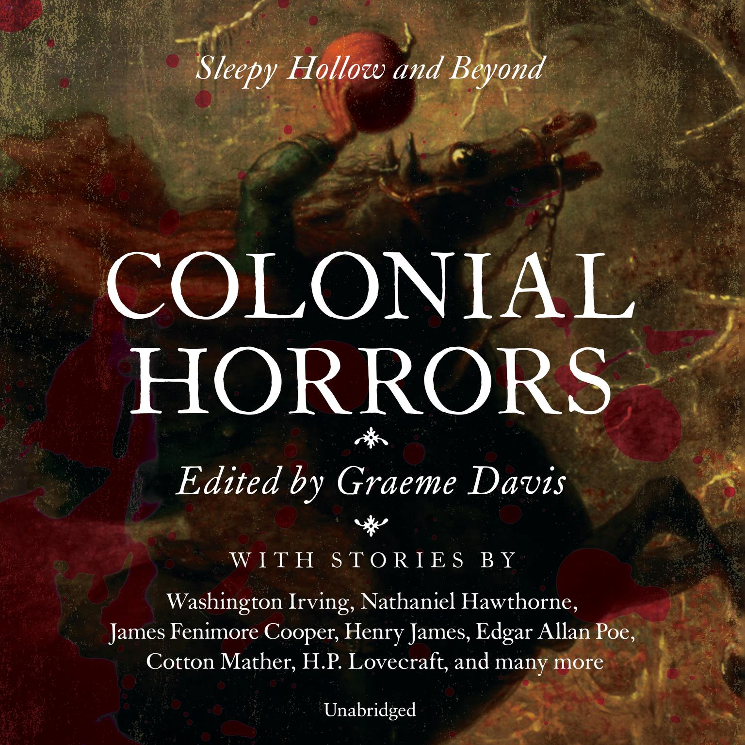 Colonial Horrors: Sleepy Hollow and Beyond Audiobook, by various authors