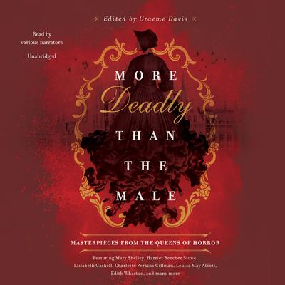 More Deadly Than the Male: Masterpieces from the Queens of Horror Audiobook, by Graeme Davis