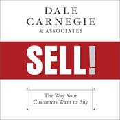 Sell!: The Way Your Customers Want to Buy Audiobook, by Dale Carnegie & Associates, Dale Carnegie