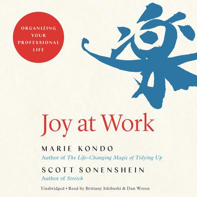 Joy at Work: Organizing Your Professional Life Audiobook, by Marie Kondo
