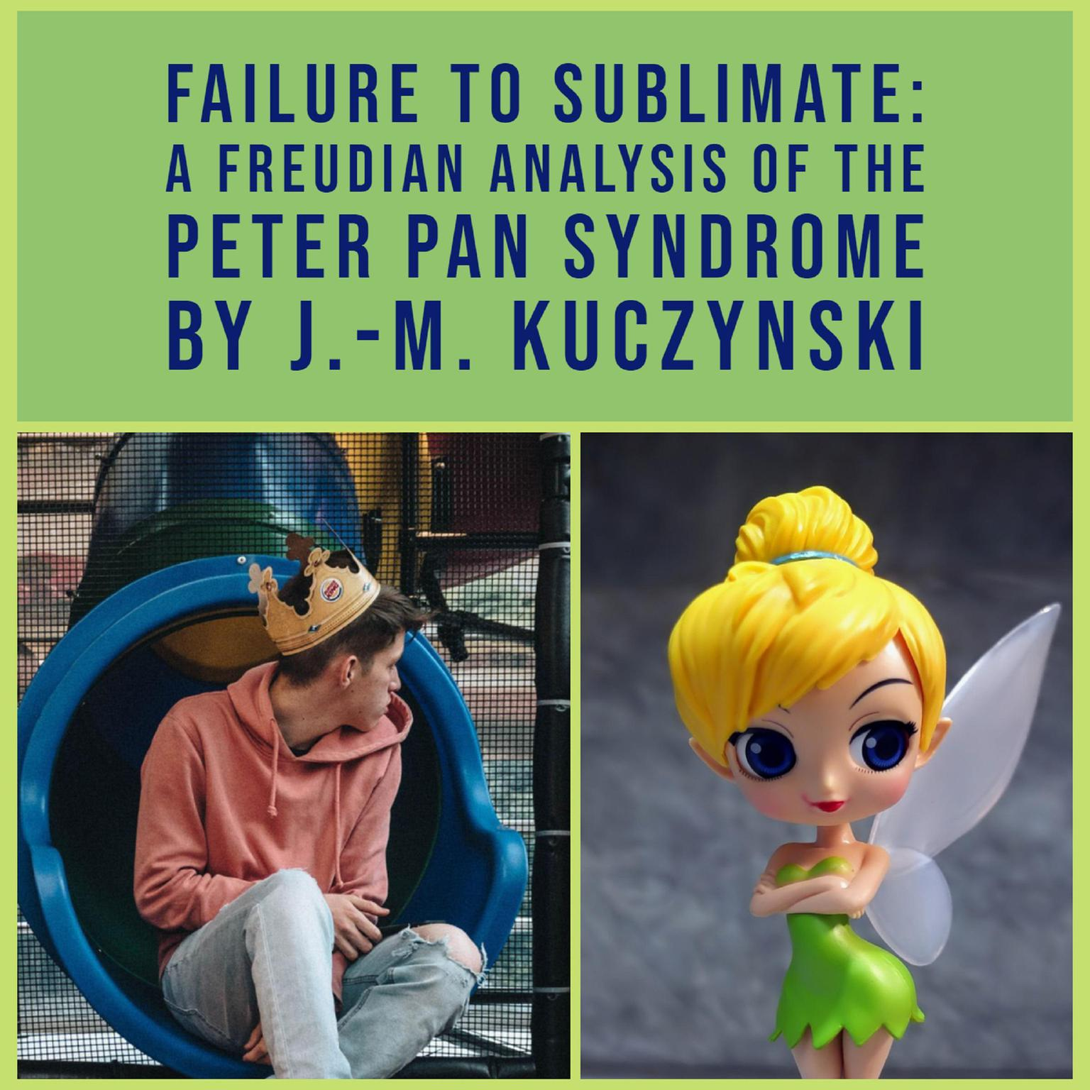 Printable Failure to Sublimate: A Freudian Analysis of the Peter Pan Syndrome Audiobook Cover Art