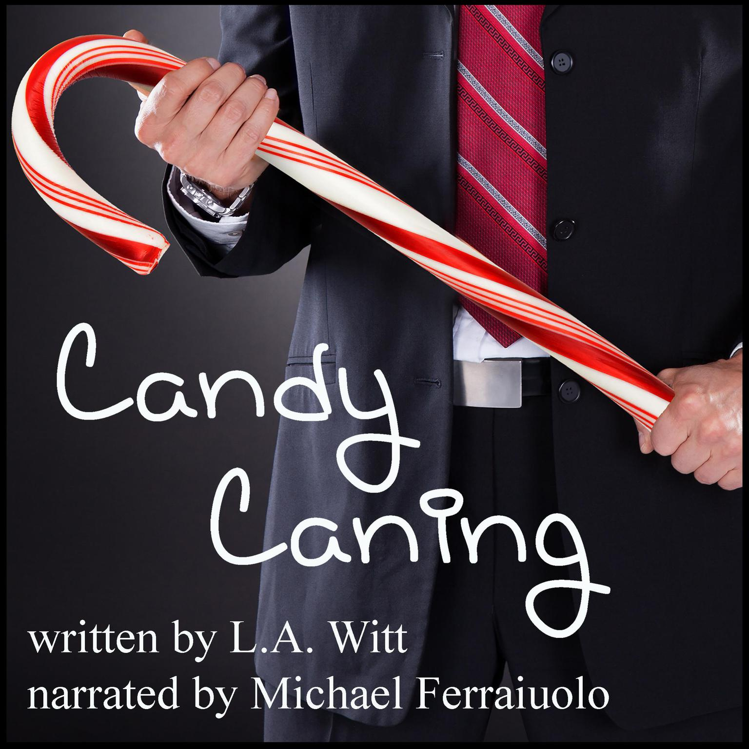 Candy Caning: A Kinky Holiday Story Audiobook, by L.A. Witt