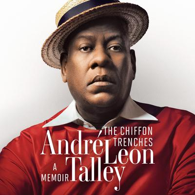 The Chiffon Trenches: A Memoir Audiobook, by Andre Leon Talley