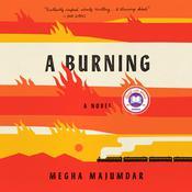 A Burning: A novel Audiobook, by Megha Majumdar