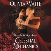 The Lady's Guide to Celestial Mechanics: Feminine Pursuits Audiobook, by Olivia Waite
