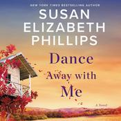 Dance Away with Me: A Novel Audiobook, by Susan Elizabeth Phillips
