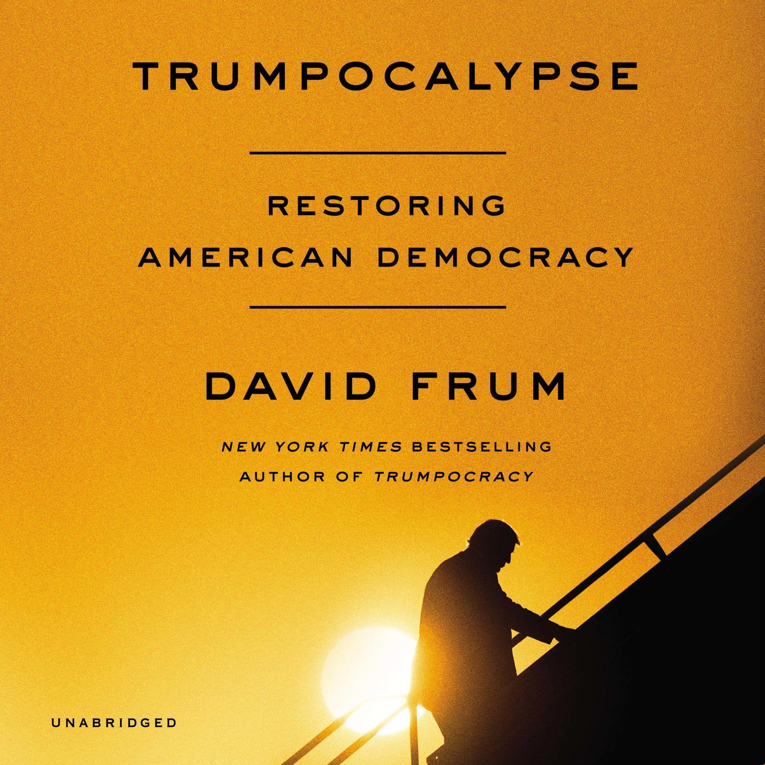 Printable Trumpocalypse: Restoring American Democracy Audiobook Cover Art