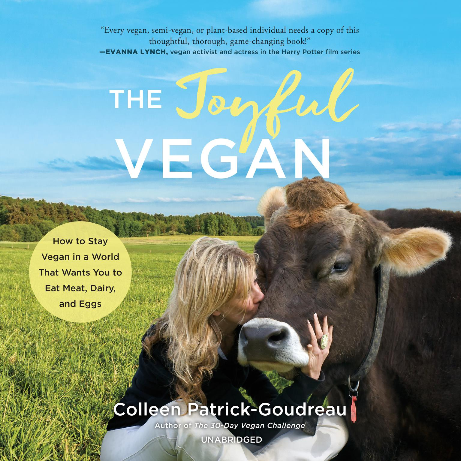 Printable The Joyful Vegan: How to Stay Vegan in a World That Wants You to Eat Meat, Dairy, and Eggs Audiobook Cover Art