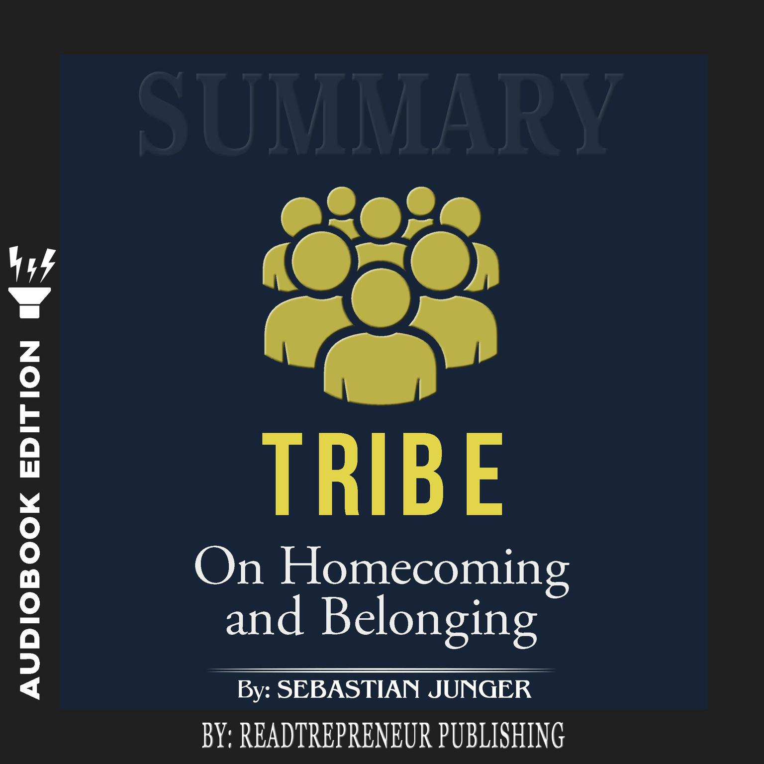 Printable Summary of Tribe: On Homecoming and Belonging by Sebastian Junger Audiobook Cover Art