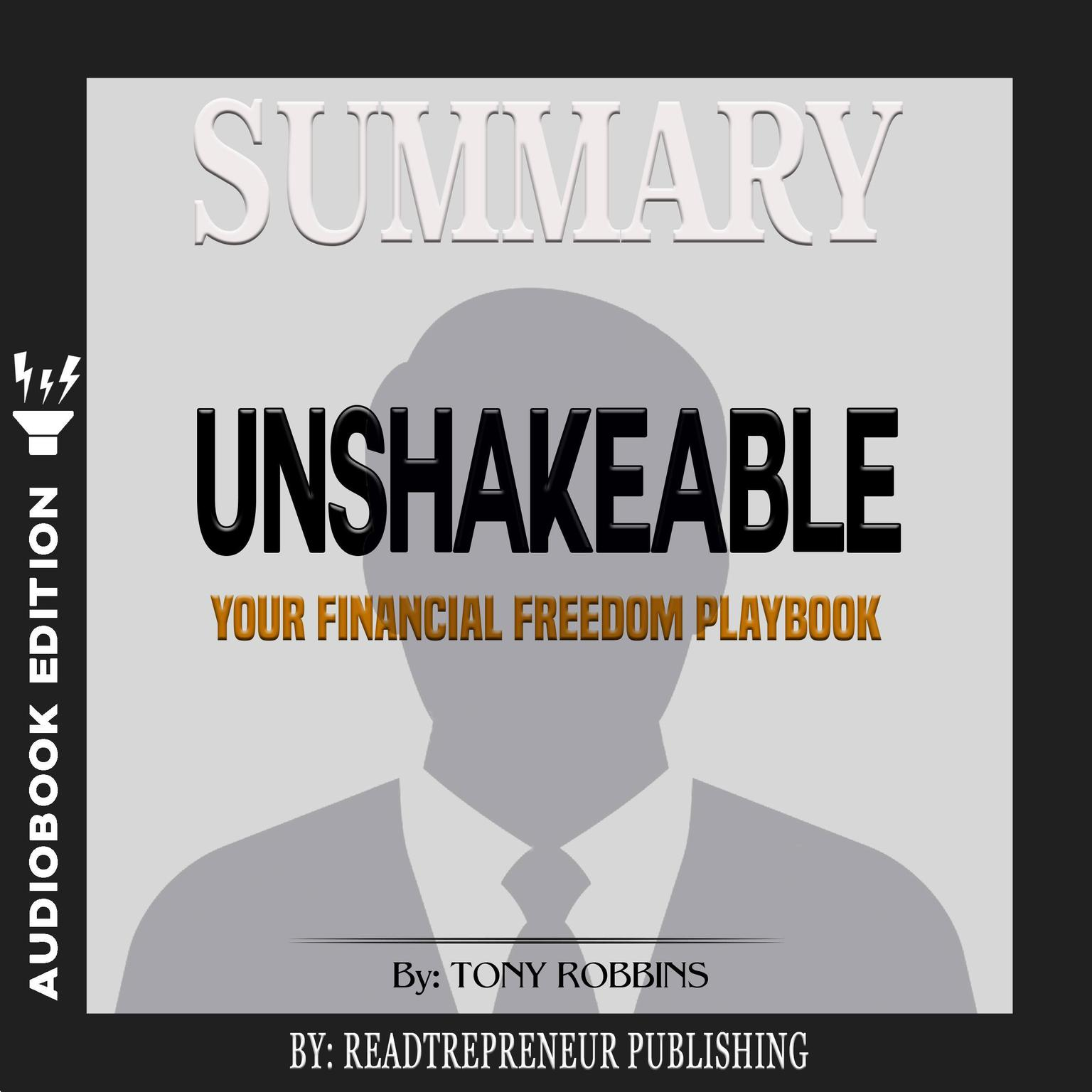 Printable Summary of Unshakeable: Your Financial Freedom Playbook by Tony Robbins Audiobook Cover Art
