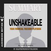 Summary of Unshakeable: Your Financial Freedom Playbook by Tony Robbins Audiobook, by Readtrepreneur Publishing