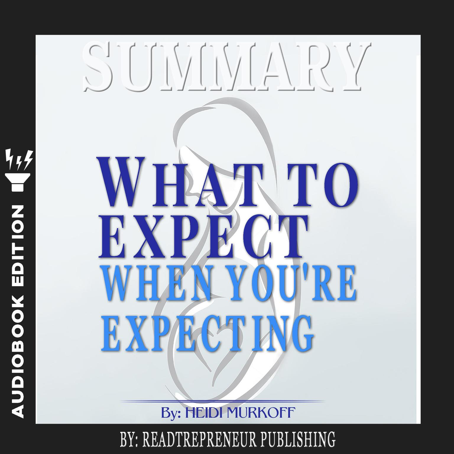 Printable Summary of What to Expect When You're Expecting by Heidi Murkoff Audiobook Cover Art