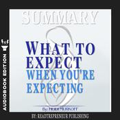 Summary of What to Expect When You're Expecting by Heidi Murkoff Audiobook, by Readtrepreneur Publishing