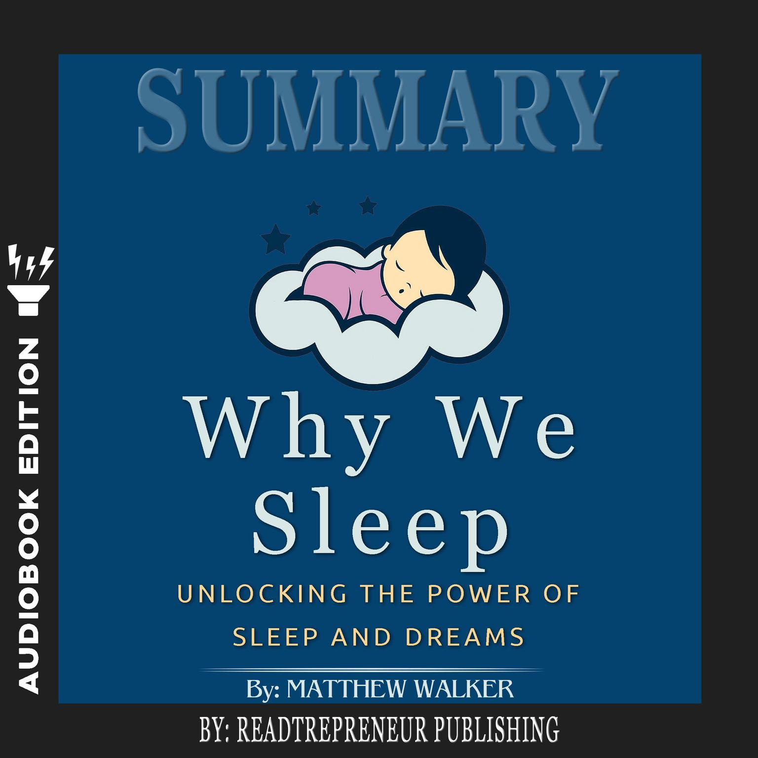 Printable Summary of Why We Sleep: Unlocking the Power of Sleep and Dreams by Matthew Walker Audiobook Cover Art