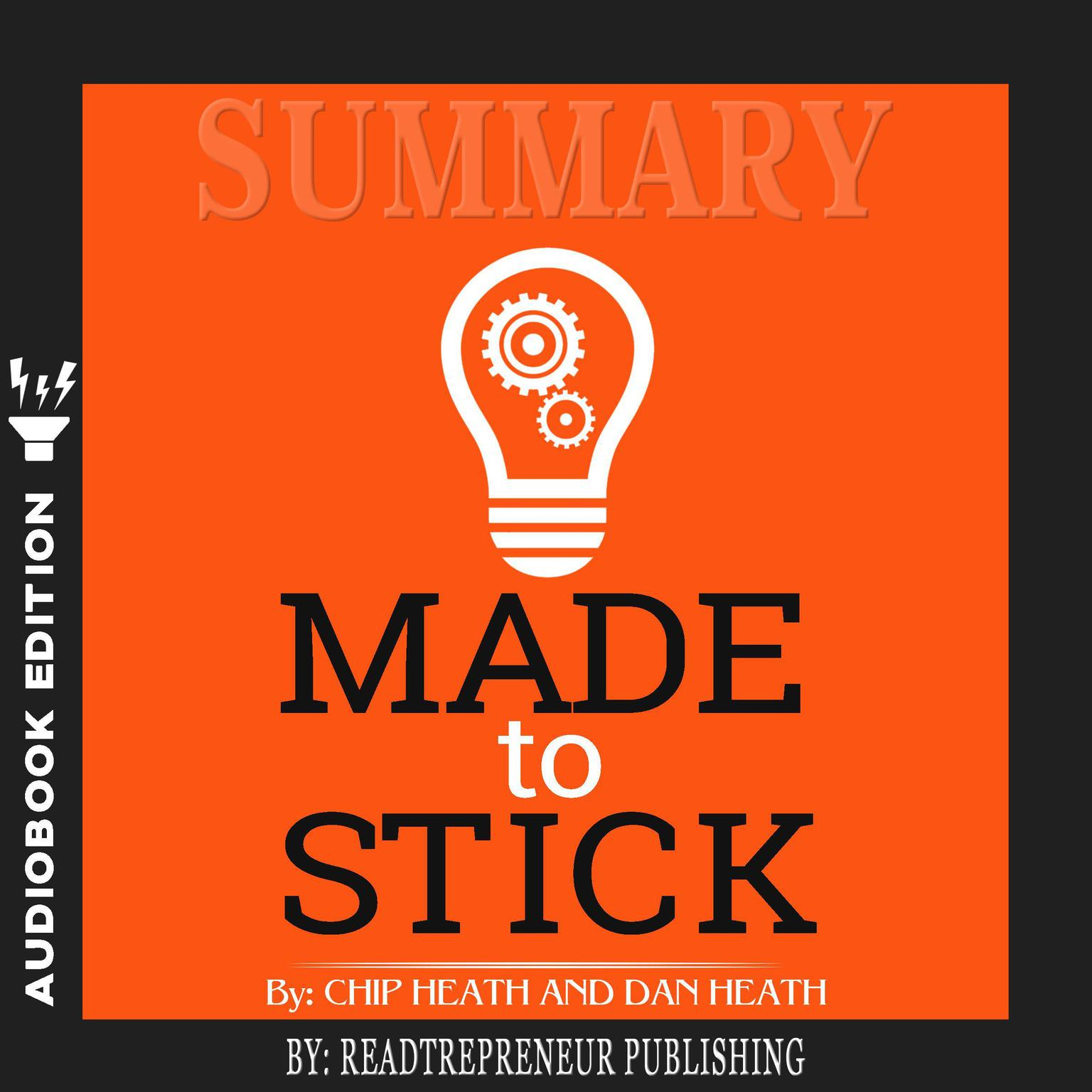 Printable Summary of Made to Stick: Why Some Ideas Survive and Others Die by Chip Heath Audiobook Cover Art