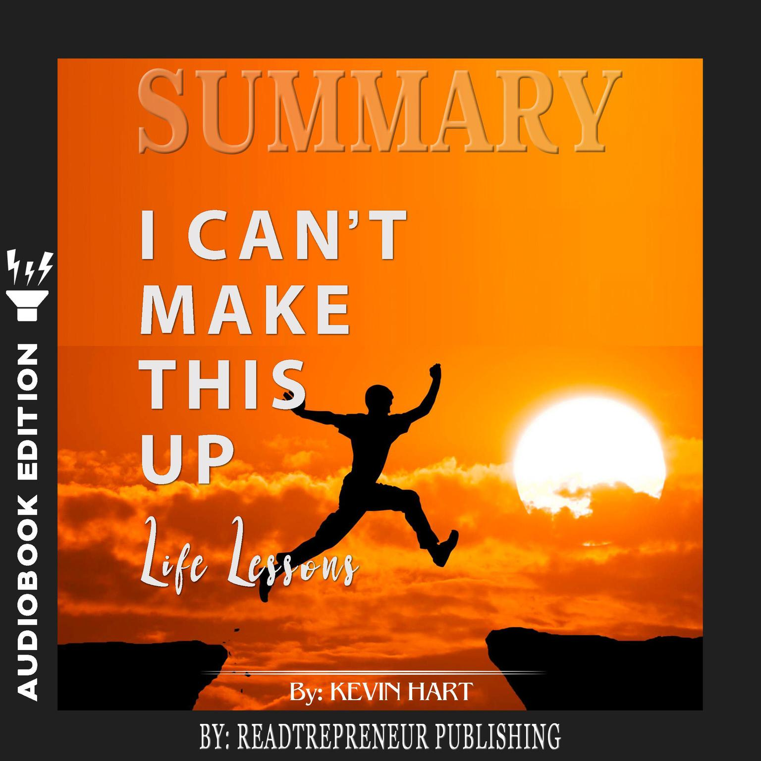Printable Summary of I Can't Make This Up: Life Lessons by Kevin Hart Audiobook Cover Art