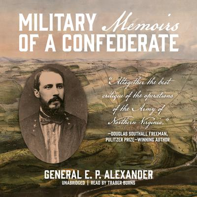 Military Memoirs of a Confederate Audiobook, by Edward Porter  Alexander