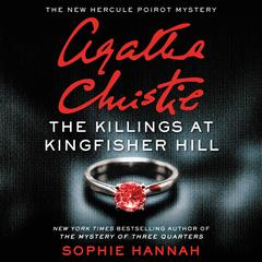 The Killings at Kingfisher Hill: The New Hercule Poirot Mystery Audiobook, by Sophie Hannah