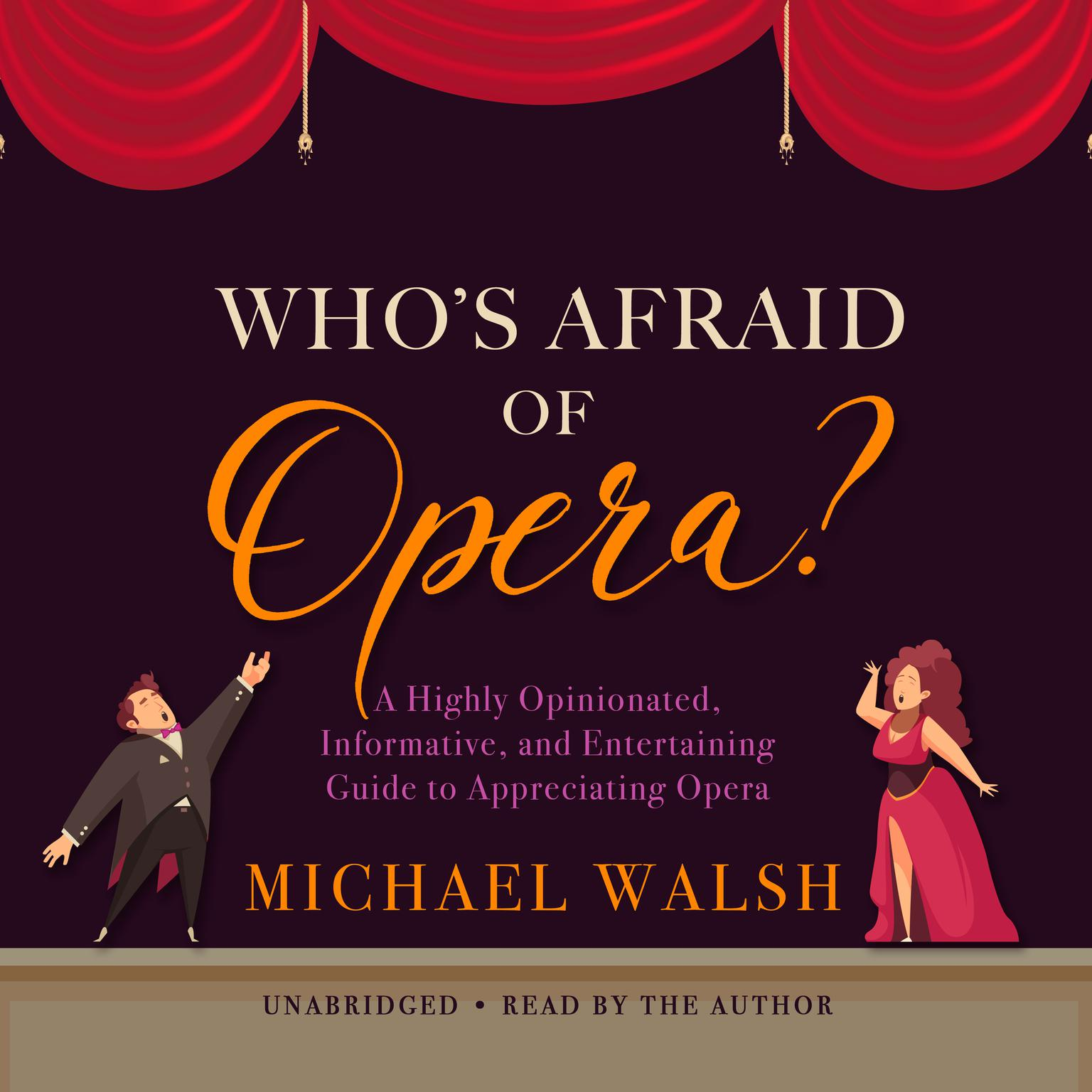 Printable Who's Afraid of Opera?: A Highly Opinionated, Informative, and Entertaining Guide to Appreciating Opera Audiobook Cover Art