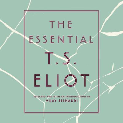 The Essential T.S. Eliot Audiobook, by T. S. Eliot