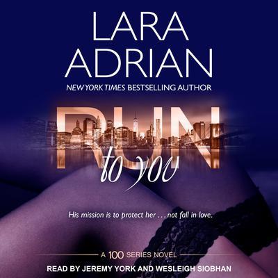 Run to You Audiobook, by Lara Adrian