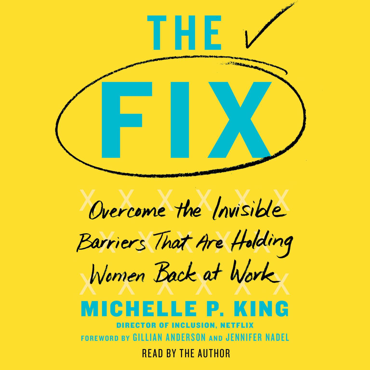 Printable The Fix: Overcome the Invisible Barriers That Are Holding Women Back at Work Audiobook Cover Art
