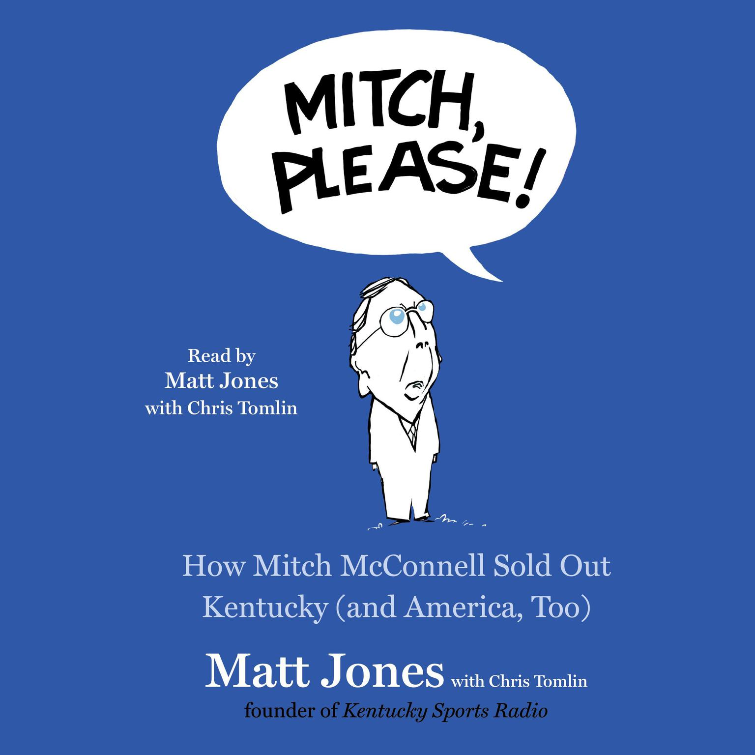 Printable Mitch, Please!: How Mitch McConnell Sold Out Kentucky (and America too) Audiobook Cover Art