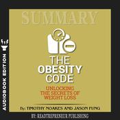 Summary of The Obesity Code: Unlocking the Secrets of Weight Loss by Dr. Jason Fung Audiobook, by Readtrepreneur Publishing