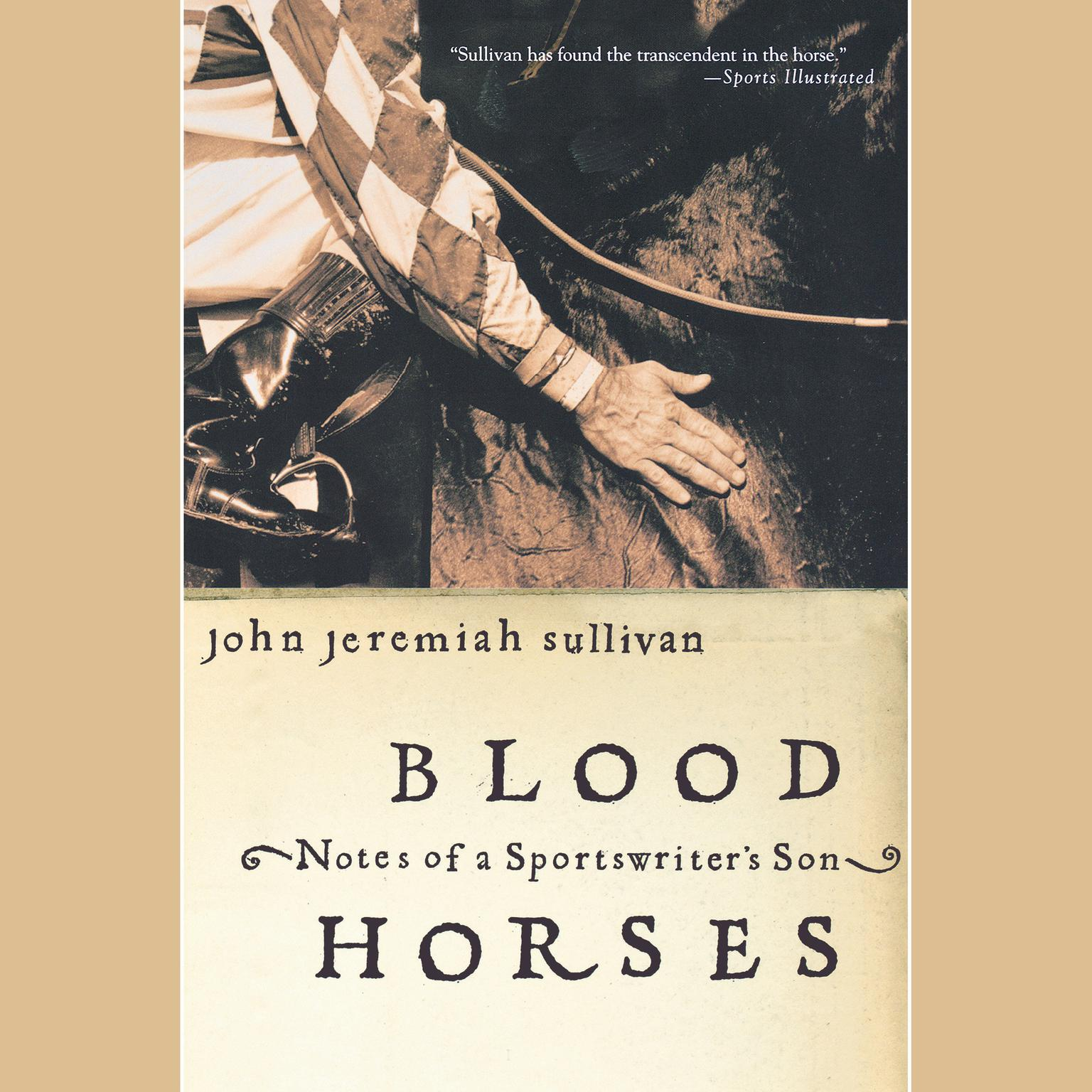 Blood Horses: Notes of a Sportswriters Son Audiobook, by John Jeremiah Sullivan