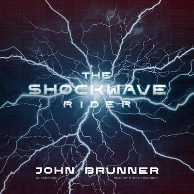 The Shockwave Rider Audiobook, by