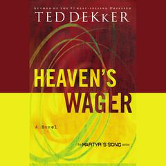 Heavens Wager Audiobook, by Ted Dekker