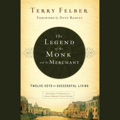 The Legend of the Monk and the Merchant: Twelve Keys to Successful Living Audiobook, by