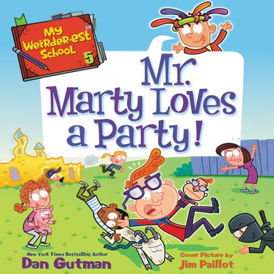My Weirder-est School #5: Mr. Marty Loves a Party! Audiobook, by Dan Gutman