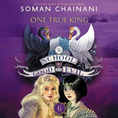 The School for Good and Evil #6: One True King Audiobook, by