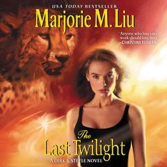The Last Twilight: A Dirk & Steele Novel Audiobook, by Marjorie Liu, Marjorie M. Liu