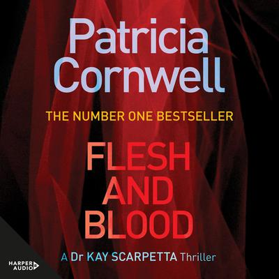Flesh and Blood: A Scarpetta Novel Audiobook, by