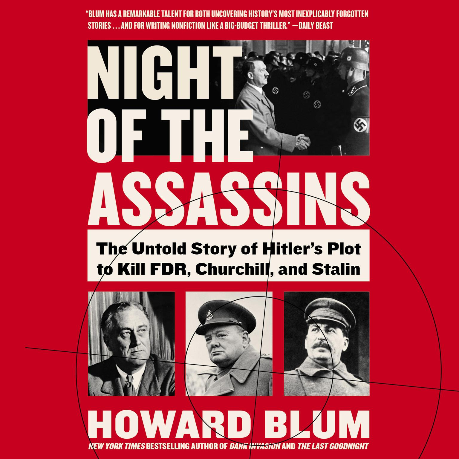 Printable Night of the Assassins: The Untold Story of Hitler's Plot to Kill FDR, Churchill, and Stalin Audiobook Cover Art