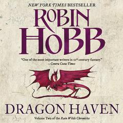 Dragon Haven: Volume Two of the Rain Wilds Chronicles Audiobook, by Robin Hobb