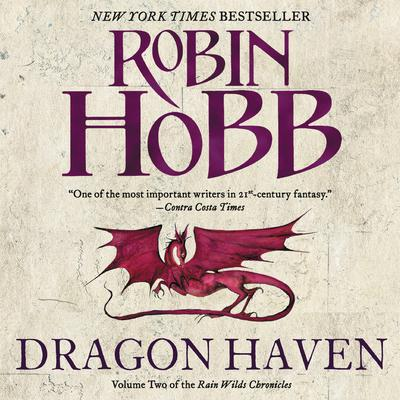 Dragon Haven: Volume Two of the Rain Wilds Chronicles Audiobook, by