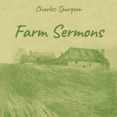 Farm Sermons Audiobook, by